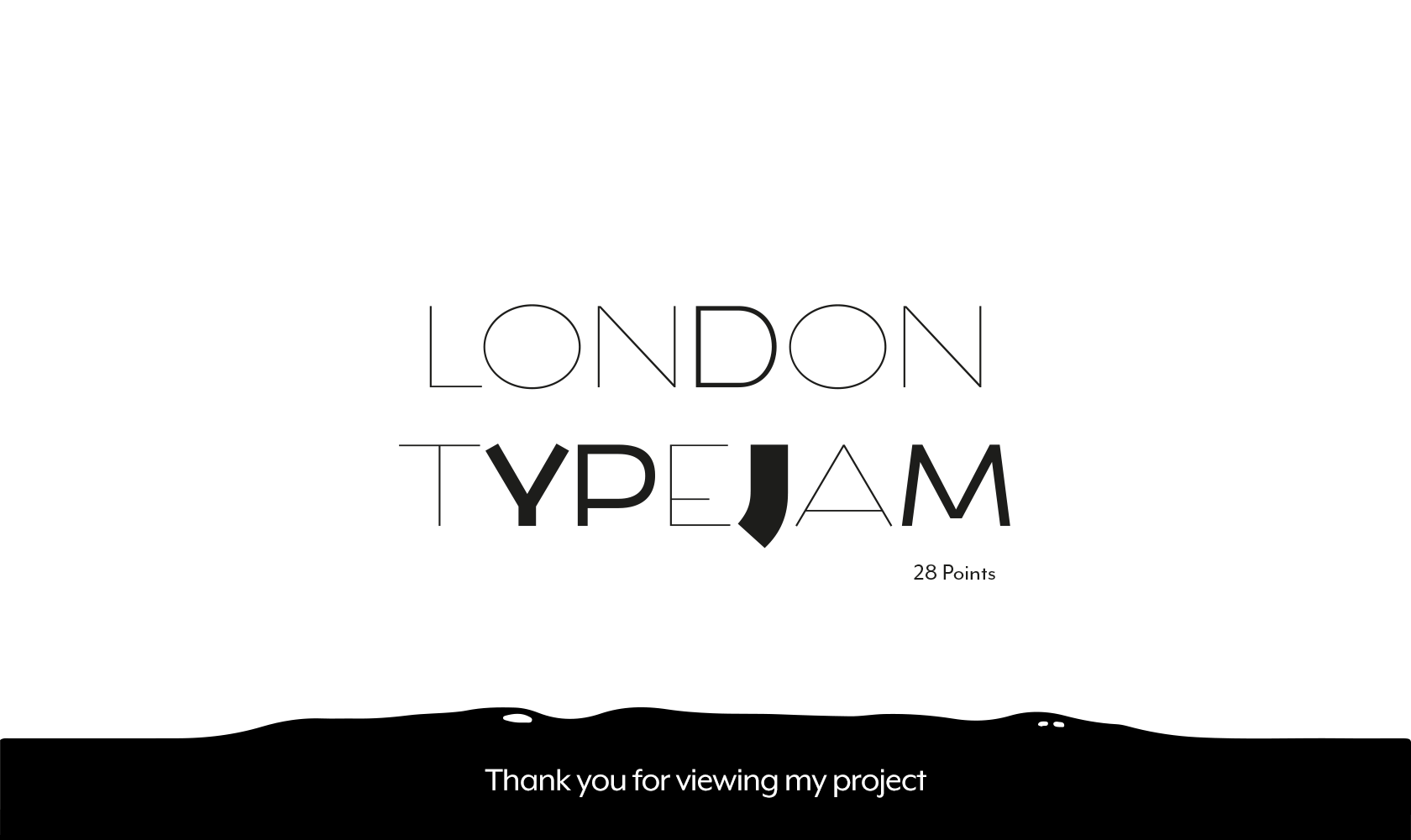london-typejam-thanks-for-viewing-my-project